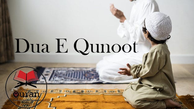 Dua E Qunoot in English and its importance and benefits